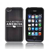 AT&amp;T/ Verizon Apple iPhone 4, iPhone 4S Rubberized Hard Case w/ Aluminum Back - Black &quot;A Better Amercia&quot; [ENGRAVED]